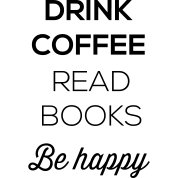 drink-coffee-read-books-be-happy
