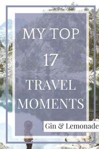 My top 17 travel memories - Gin & Lemonade